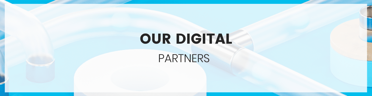 OUR DIGITAL PARTNERS
