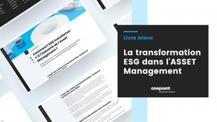 Transformation ESG dans l'Asset management : un état des lieux et les bonnes pratiques de l'industrie réalisé par onepoint