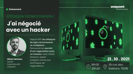 Evénement onepoint : Attaque Ransomware : j'ai négocié avec un hacker